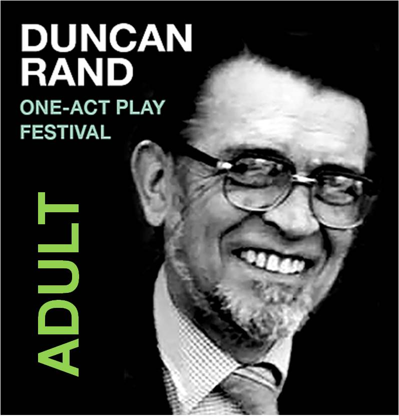 DUNCAN RAND ONE ACT PLAY FESTIVAL 2019 Adult Section banner image