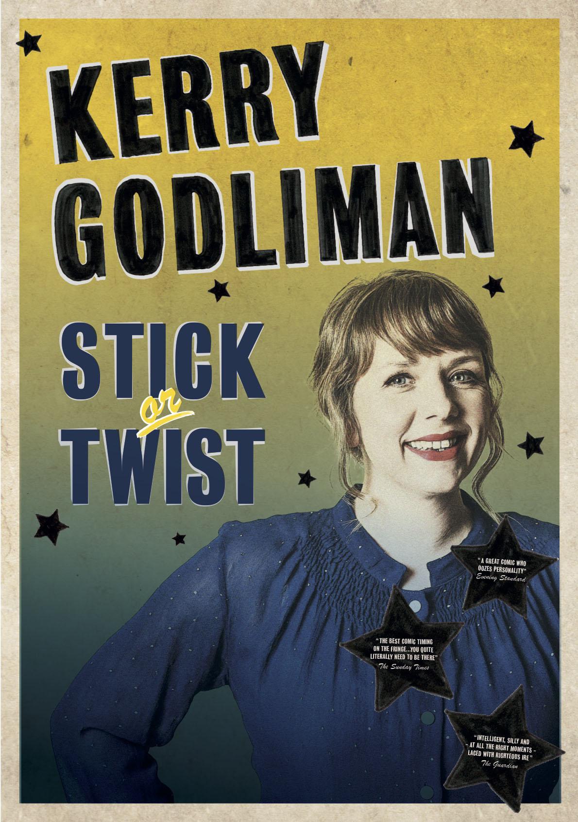 Kerry Godliman: Stick or Twist