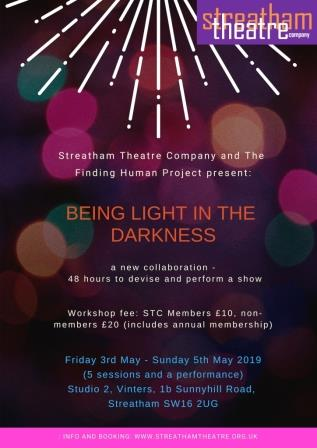 Being Light in the Darkness - 48 hours to devise and perform