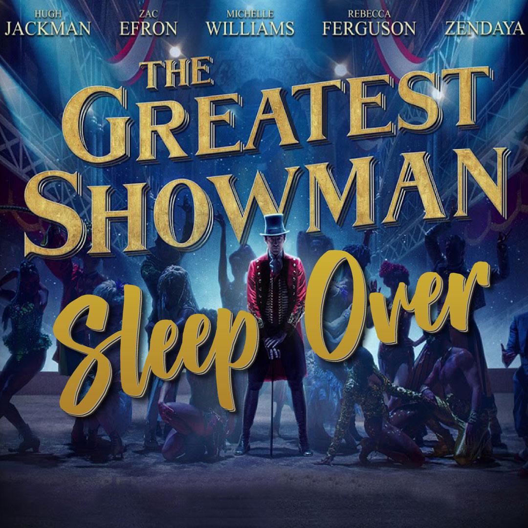 Greatest Showman Sleep Over banner image