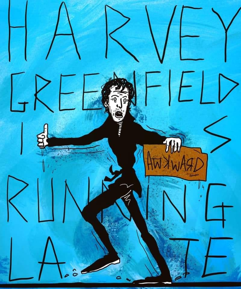 Harvey Greenfield is Running Late (fringe preview) - 22/07/19 LATER PERFORMANCE banner image