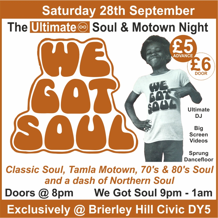We Got Soul - The Ultimate Soul & Motown Night at Brierley Hill Civic Saturday 28th September 2019 banner image
