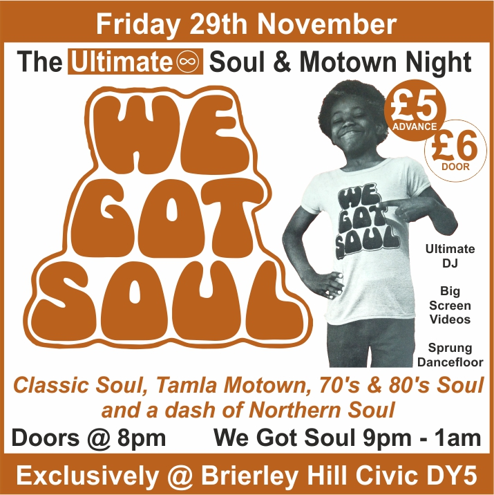 We Got Soul - The Ultimate Soul & Motown Night at Brierley Hill Civic Friday 29th November 2019 banner image