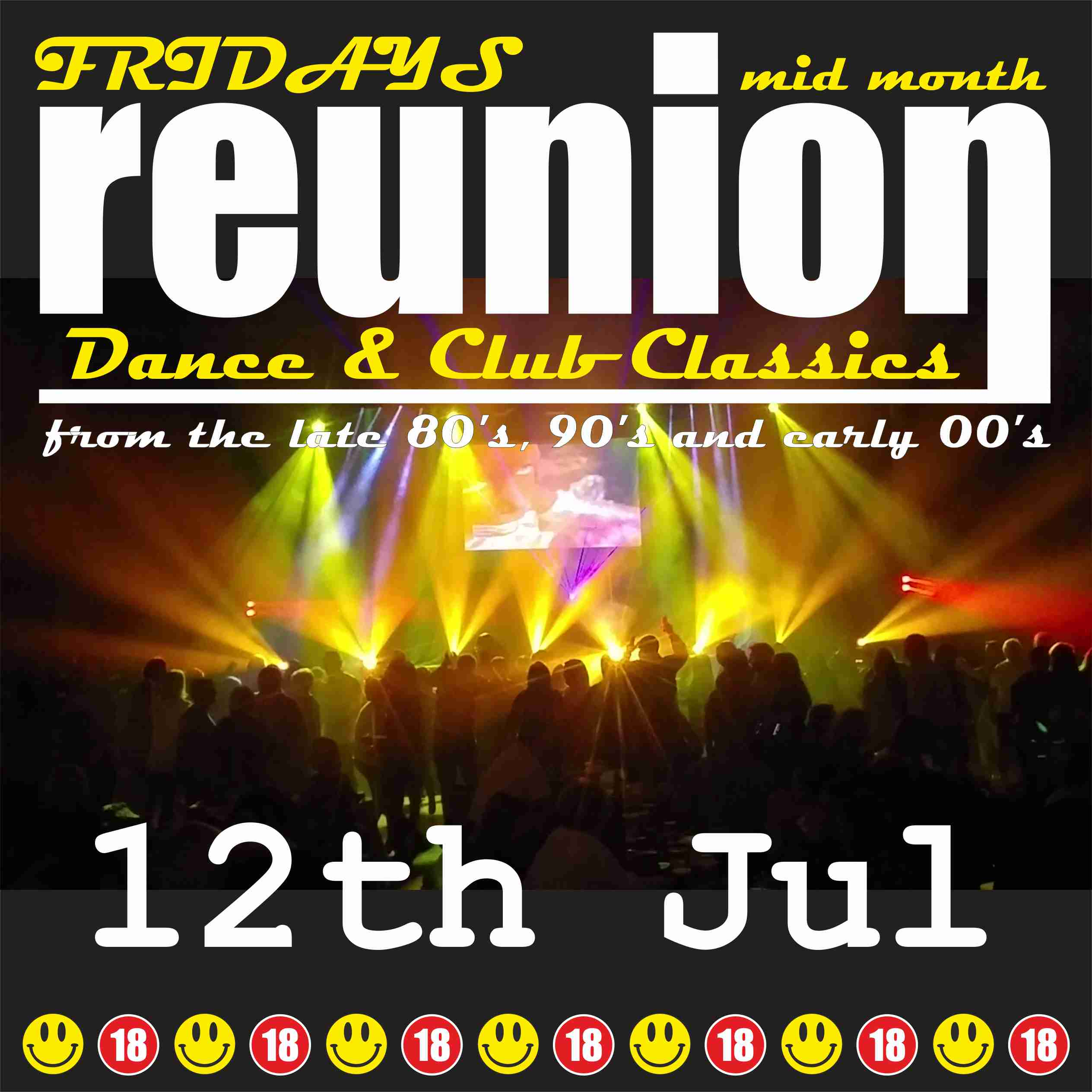 Reunion - Dance Floor Classics - 80's 90's 00's Friday 12th July 2019 banner image