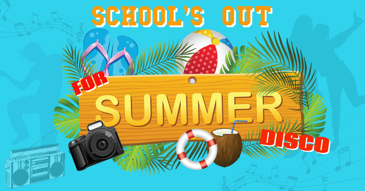 School's out for Summer Disco banner image