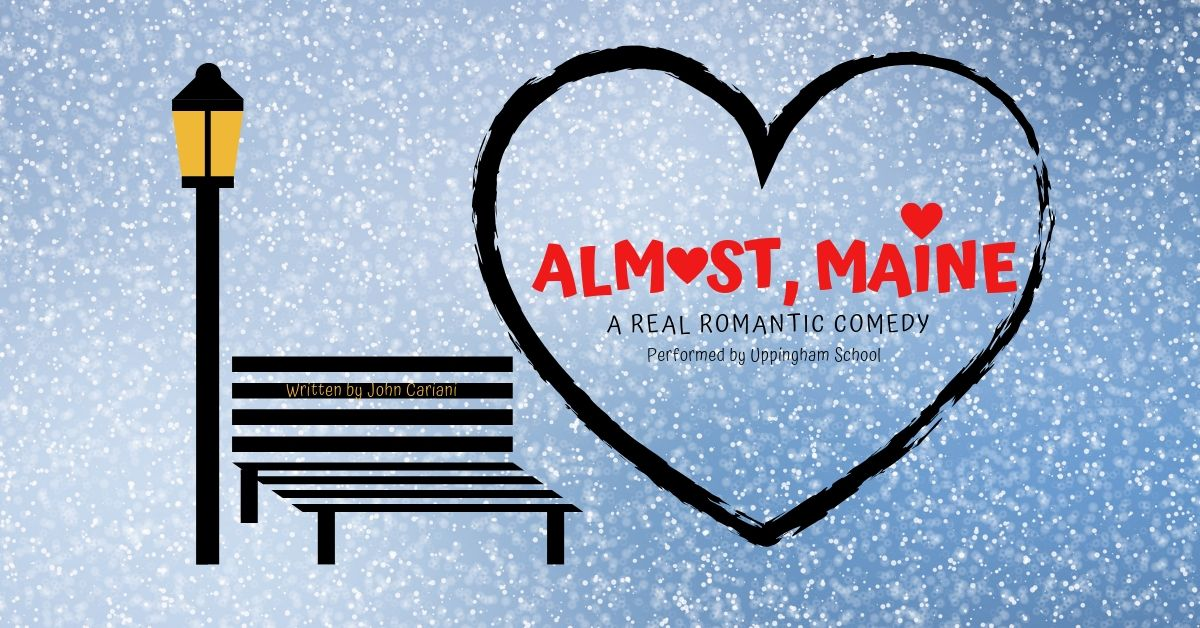 Almost Maine At Uppingham Theatre Event Tickets From Ticketsource