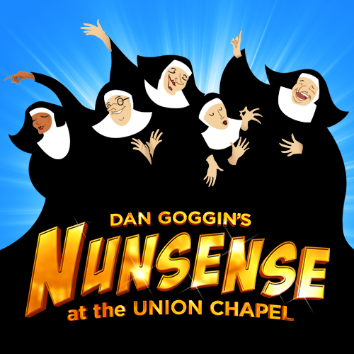 Nunsense at the Union Chapel banner image