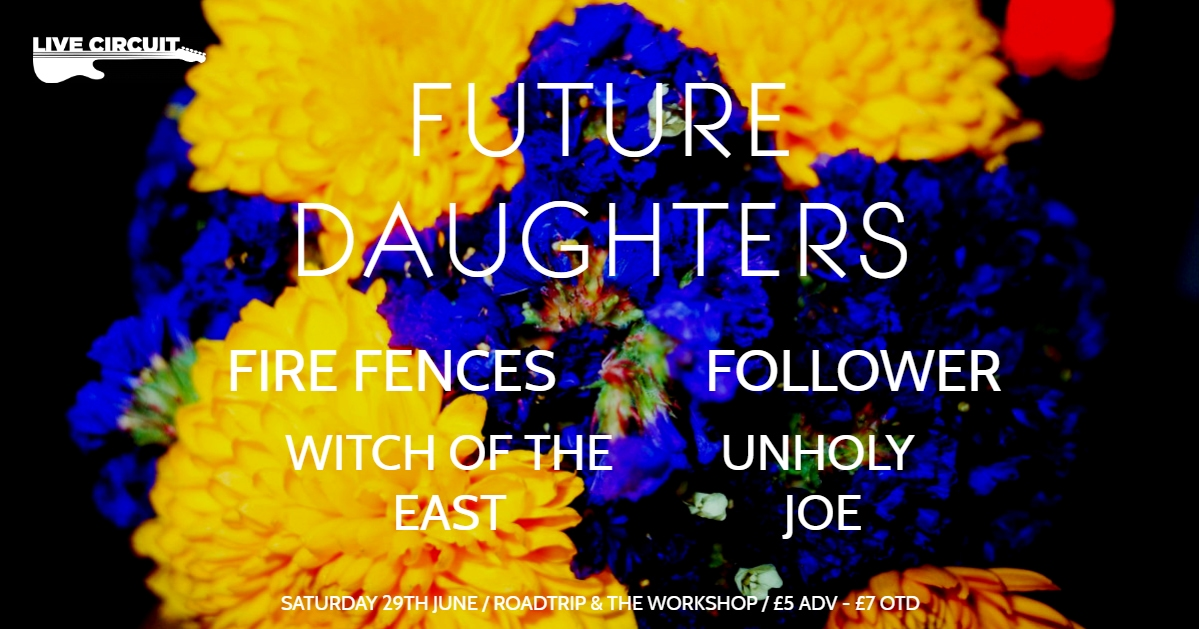 Live Circuit Presents: Future Daughters, Fire Fences and Witch of the East. banner image