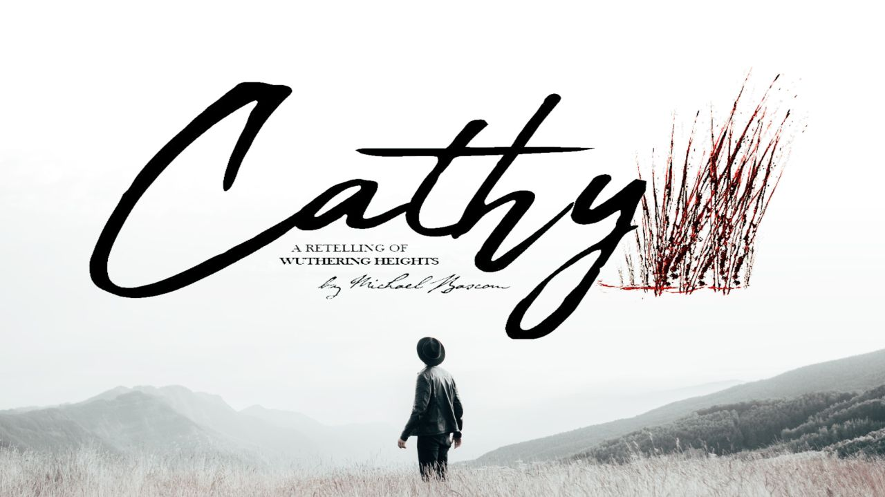 Cathy - A Retelling of Wuthering Heights by Michael Bascom banner image