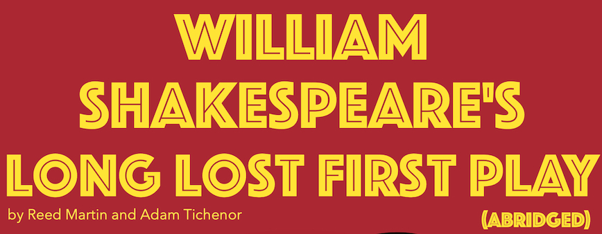 WILLIAM SHAKESPEARE'S LONG LOST FIRST PLAY (ABRIDGED) banner image