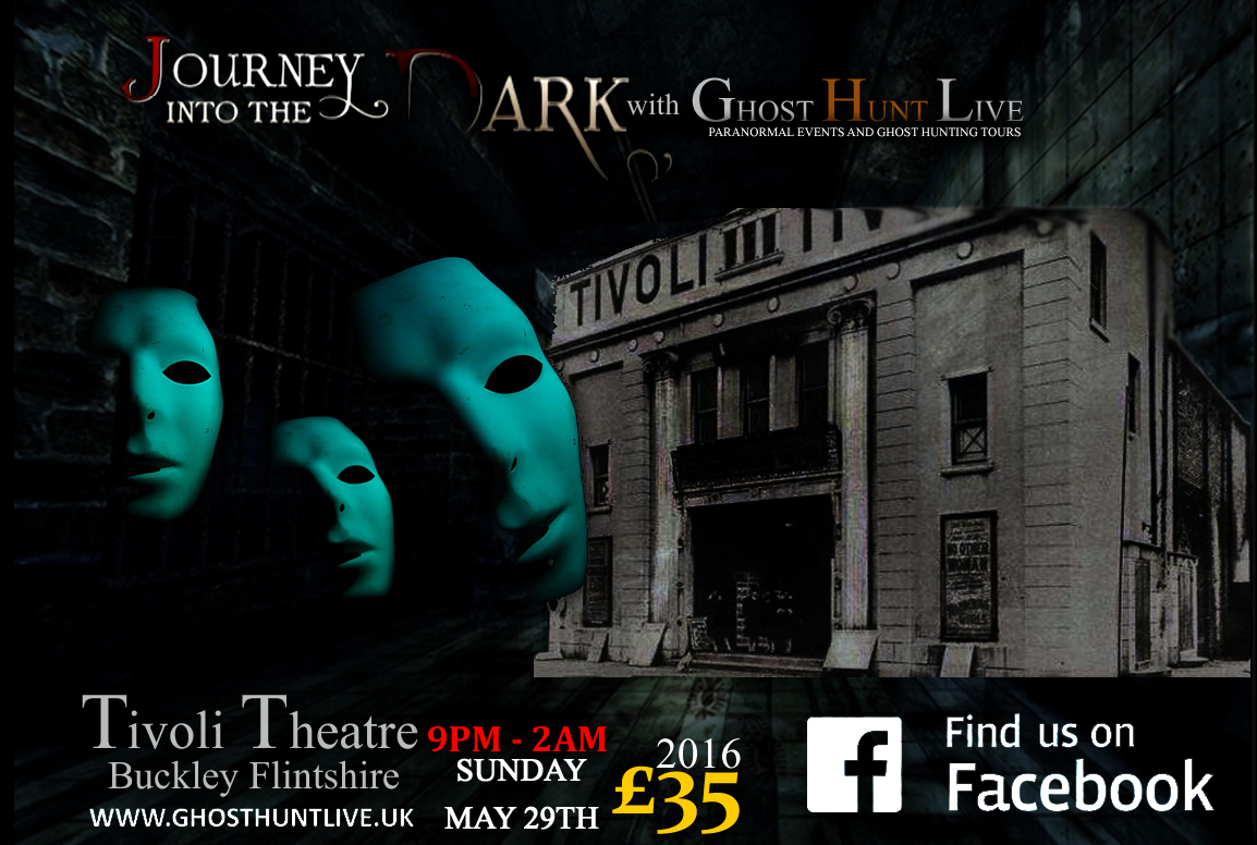 Ghost Hunt The Tivoli Theatre Flintshire at The Tivoli event